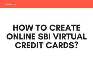 How To Create Online SBI Virtual Credit Cards