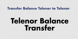 Telenor Balance Transfer - [Transfer Balance Telenor to Telenor] • Tech Maniya